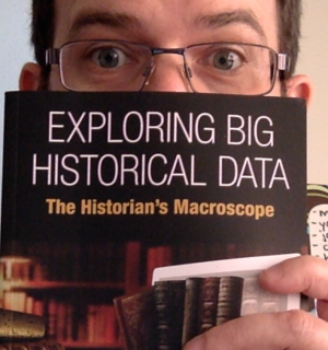 Book Launch: 'Exploring Big Historical Data: The Historian's Macroscope' Nov 17
